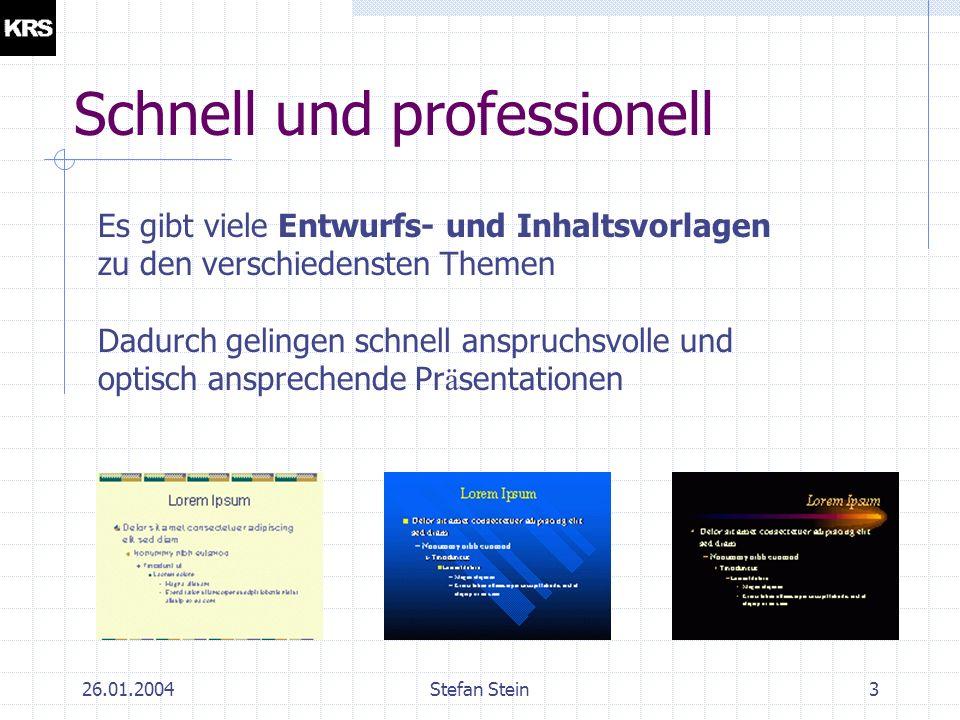 26.01.2004Stefan Stein23 Diagramm Die Bearbeitung und Formatierung eines Diagramms in Powerpoint entspricht weitestgehend den Arbeits- weisen bei Diagrammen in Microsoft Excel