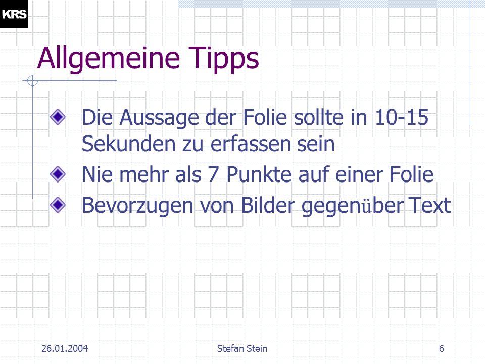 26.01.2004Stefan Stein16 Einf ü gen von Elementen Einf ü gen von Grafiken Textfeldern Film und Sound Diagrammen Tabellen Hyperlinks etc.