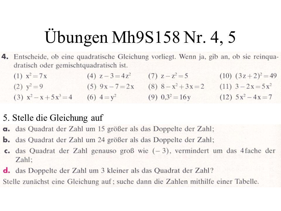 Übungen Mh9S158 Nr. 4, 5 5. Stelle die Gleichung auf