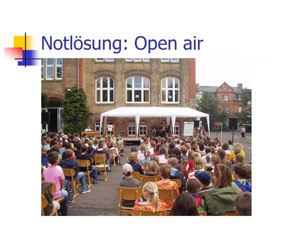 Notlösung: Open air