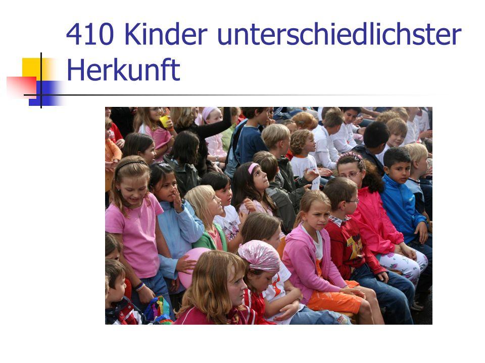410 Kinder unterschiedlichster Herkunft