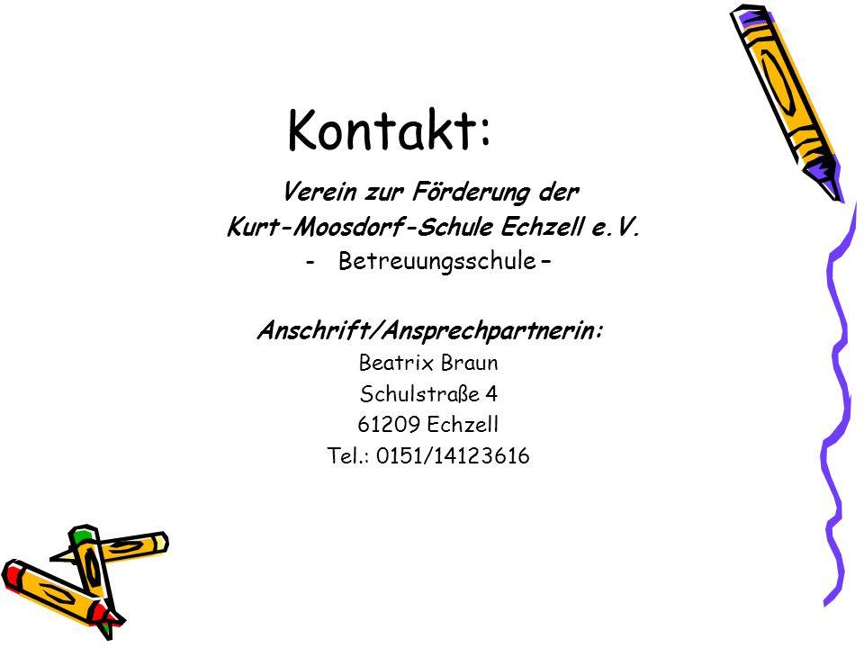 Kontakt: Verein zur Förderung der Kurt-Moosdorf-Schule Echzell e.V. -Betreuungsschule – Anschrift/Ansprechpartnerin: Beatrix Braun Schulstraße 4 61209