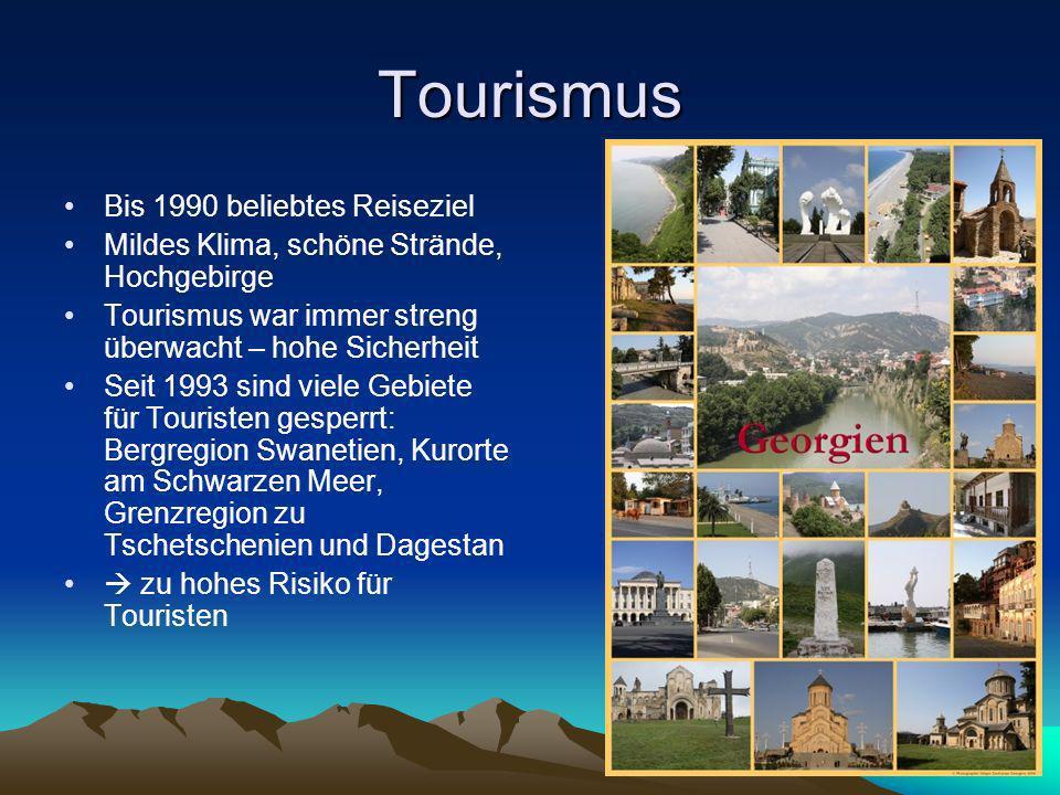 Tourismus Bis 1990 beliebtes Reiseziel Mildes Klima, schöne Strände, Hochgebirge Tourismus war immer streng überwacht – hohe Sicherheit Seit 1993 sind