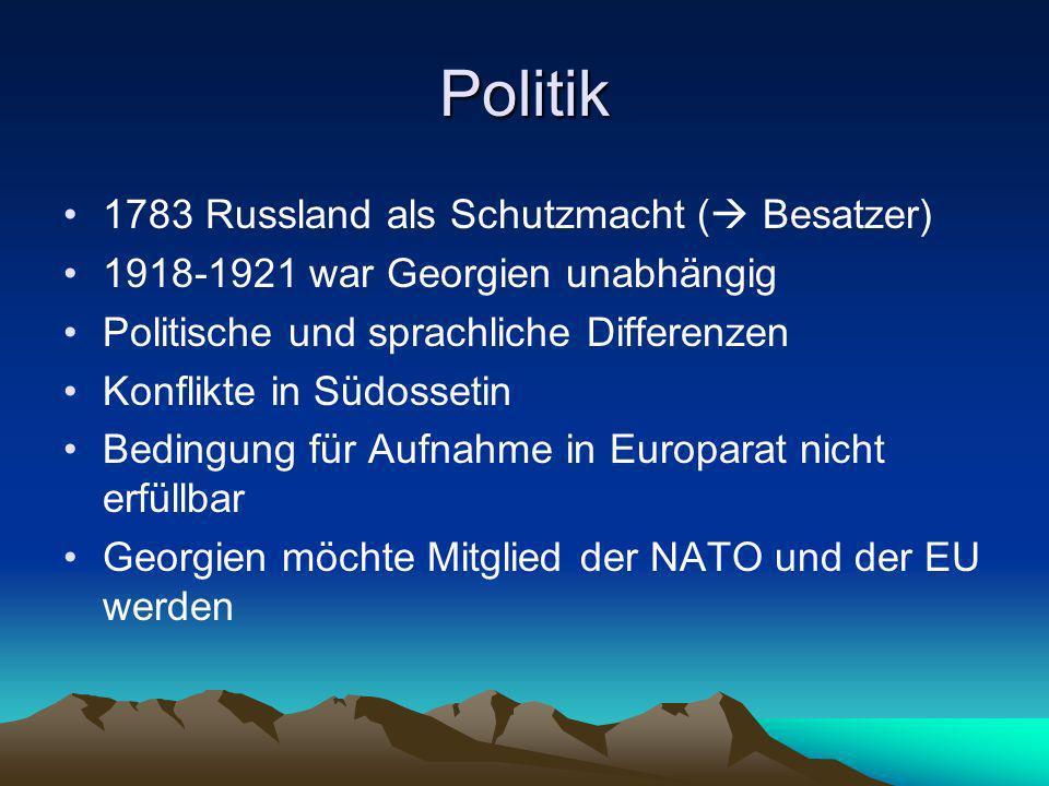 Politik 1783 Russland als Schutzmacht ( Besatzer) 1918-1921 war Georgien unabhängig Politische und sprachliche Differenzen Konflikte in Südossetin Bed