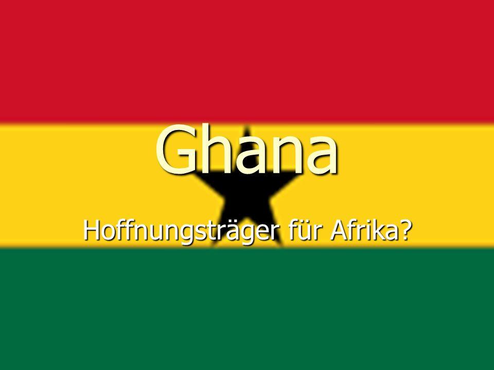 Ghana Hoffnungsträger für Afrika?