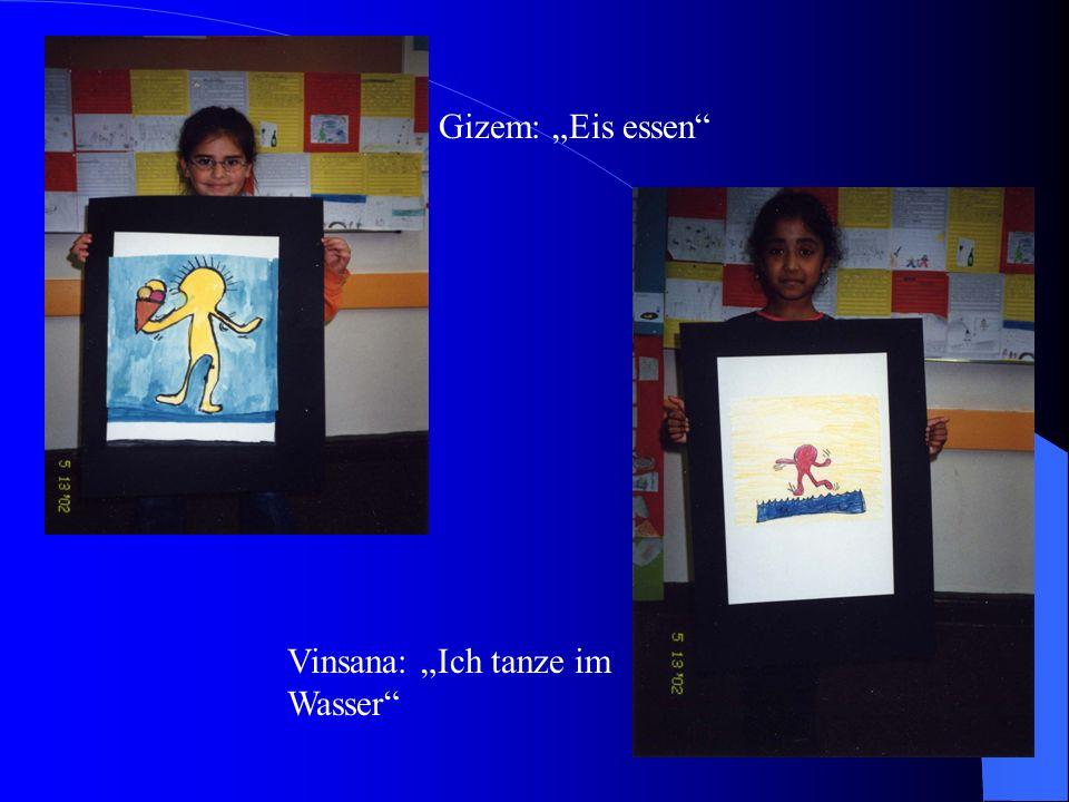 Gizem: Eis essen Vinsana: Ich tanze im Wasser