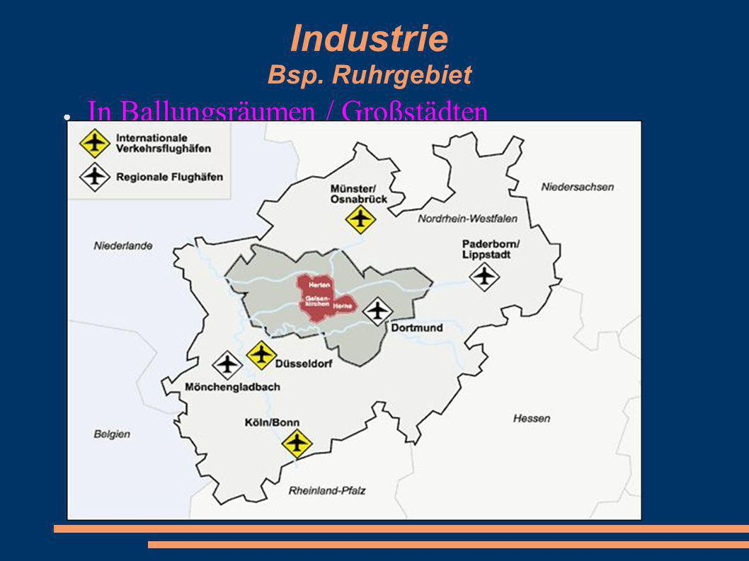 Industrie Bsp. Ruhrgebiet In Ballungsräumen / Großstädten