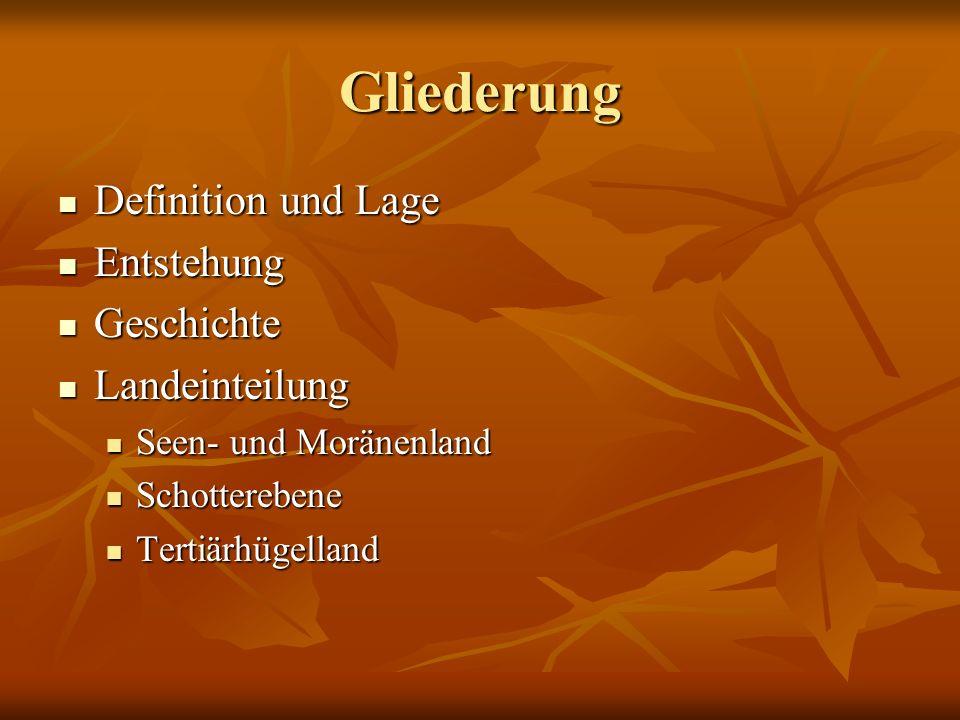 Gliederung Definition und Lage Definition und Lage Entstehung Entstehung Geschichte Geschichte Landeinteilung Landeinteilung Seen- und Moränenland See