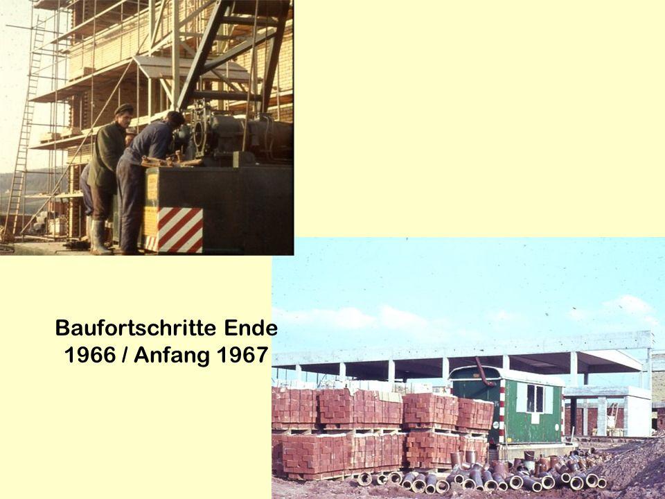 Baufortschritte Ende 1966 / Anfang 1967