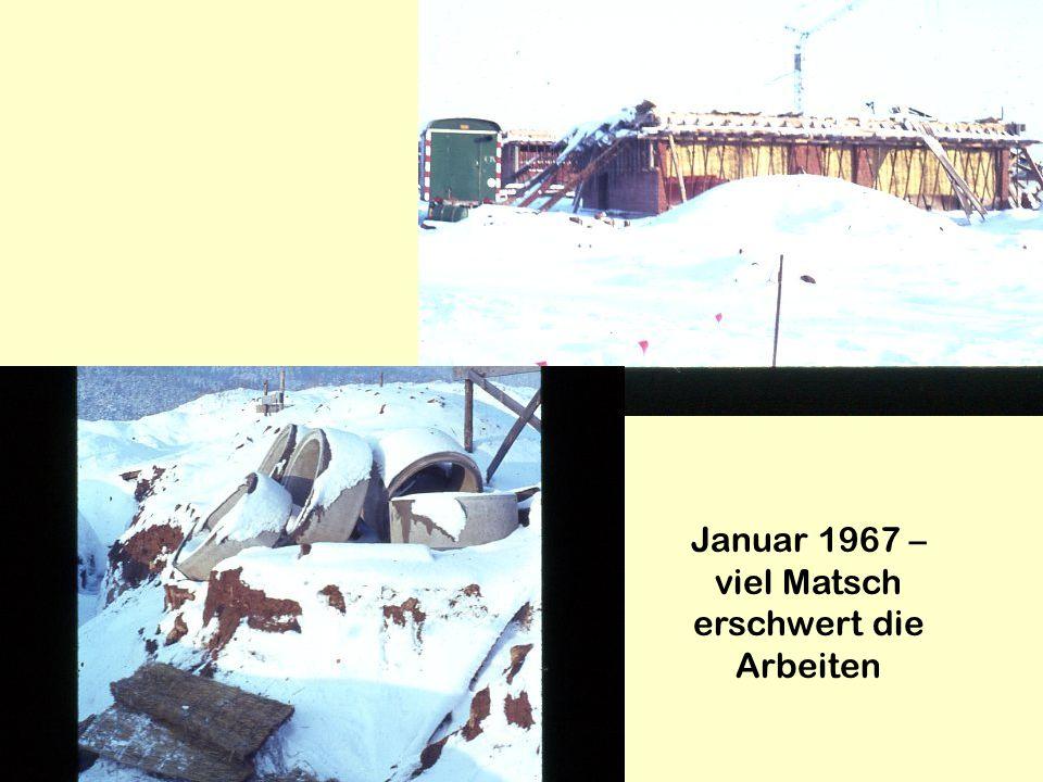 Januar 1967 – viel Matsch erschwert die Arbeiten
