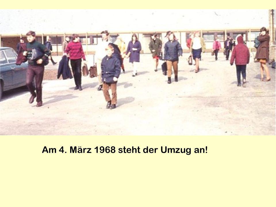 Am 4. März 1968 steht der Umzug an!