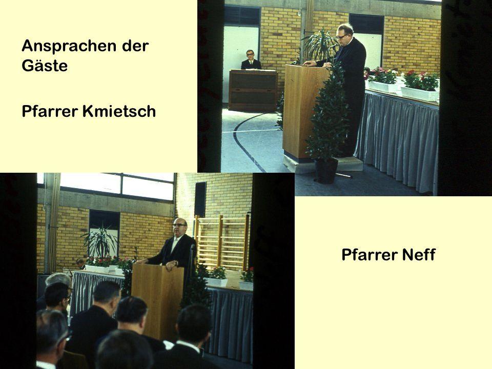 Ansprachen der Gäste Pfarrer Kmietsch Pfarrer Neff