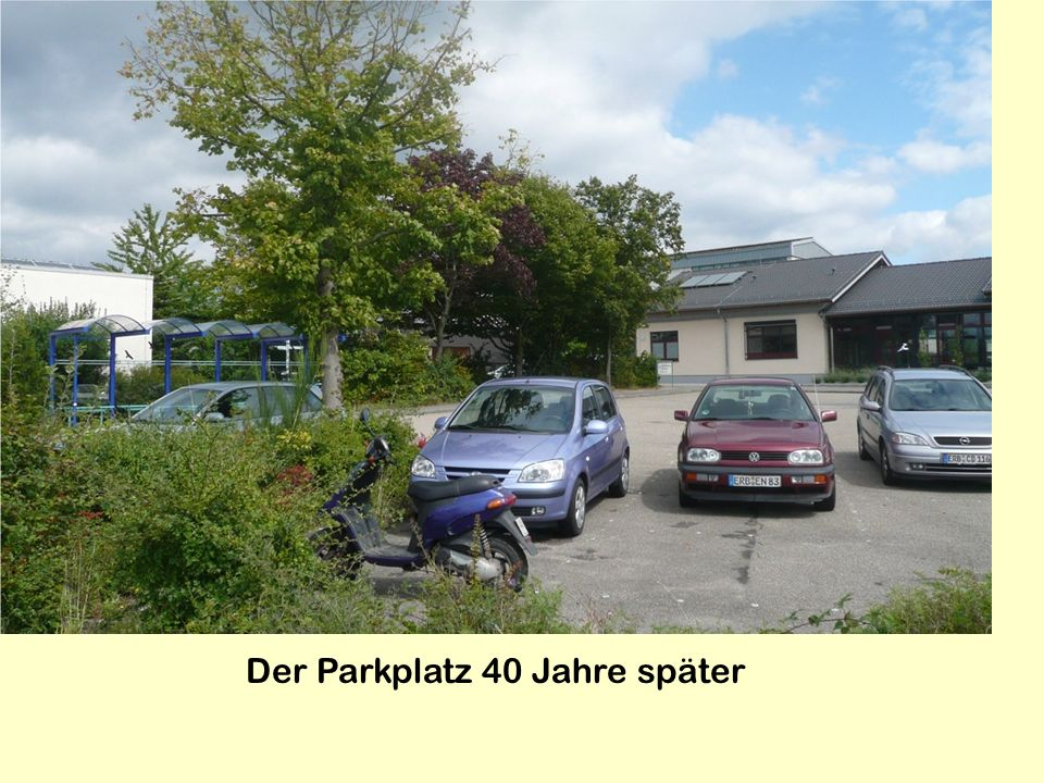 Der Parkplatz 40 Jahre später