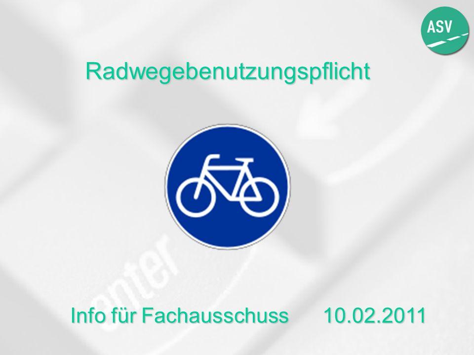 Radwegebenutzungspflicht Info für Fachausschuss 10.02.2011