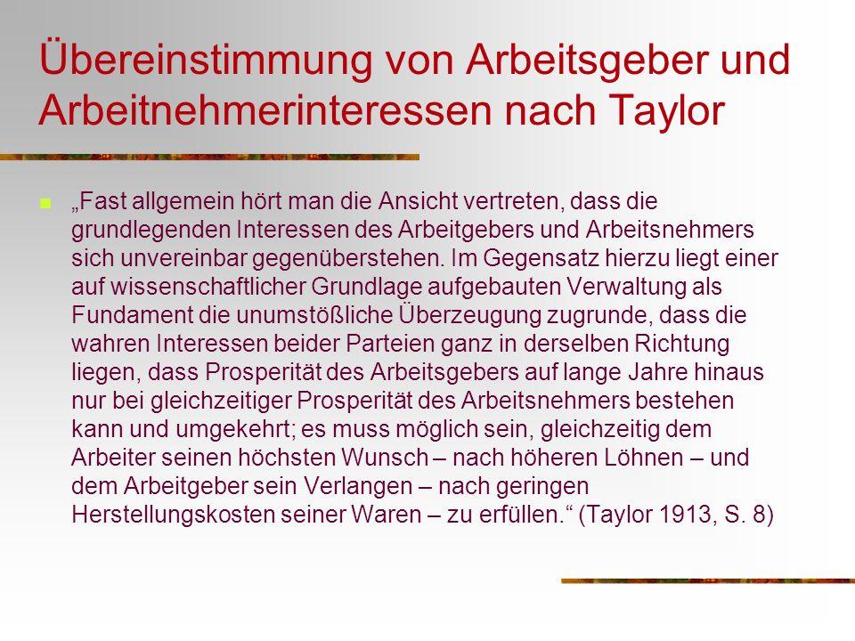 Übereinstimmung von Arbeitsgeber und Arbeitnehmerinteressen nach Taylor Fast allgemein hört man die Ansicht vertreten, dass die grundlegenden Interessen des Arbeitgebers und Arbeitsnehmers sich unvereinbar gegenüberstehen.