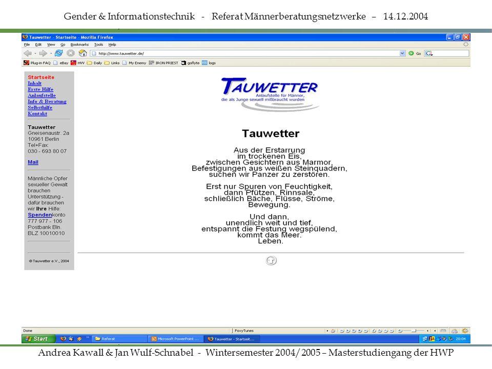 Homepage www.tauwetter.de Gender & Informationstechnik - Referat Männerberatungsnetzwerke – 14.12.2004 Andrea Kawall & Jan Wulf-Schnabel - Wintersemes