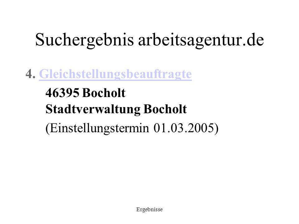 Ergebnisse Suchergebnis arbeitsagentur.de 4. GleichstellungsbeauftragteGleichstellungsbeauftragte 46395 Bocholt Stadtverwaltung Bocholt (Einstellungst
