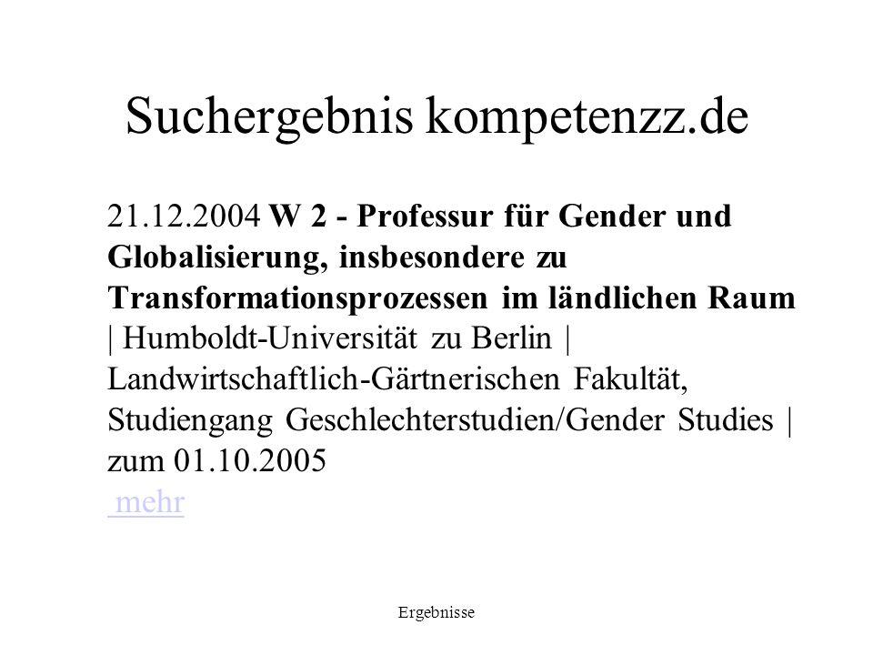 Ergebnisse Suchergebnis kompetenzz.de 21.12.2004 W 2 - Professur für Gender und Globalisierung, insbesondere zu Transformationsprozessen im ländlichen