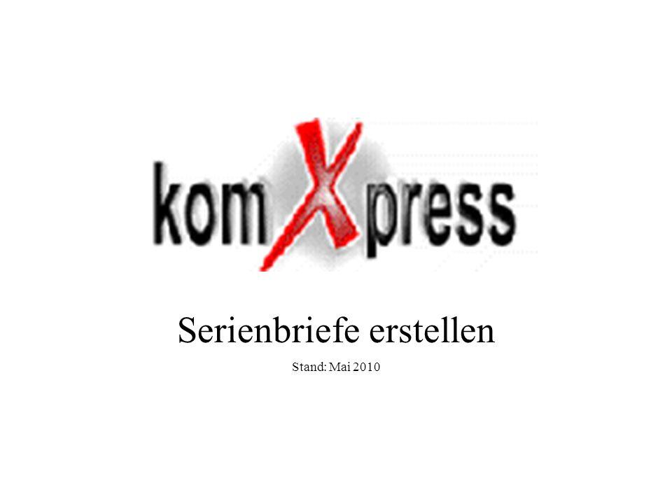 Serienbriefe erstellen Stand: Mai 2010