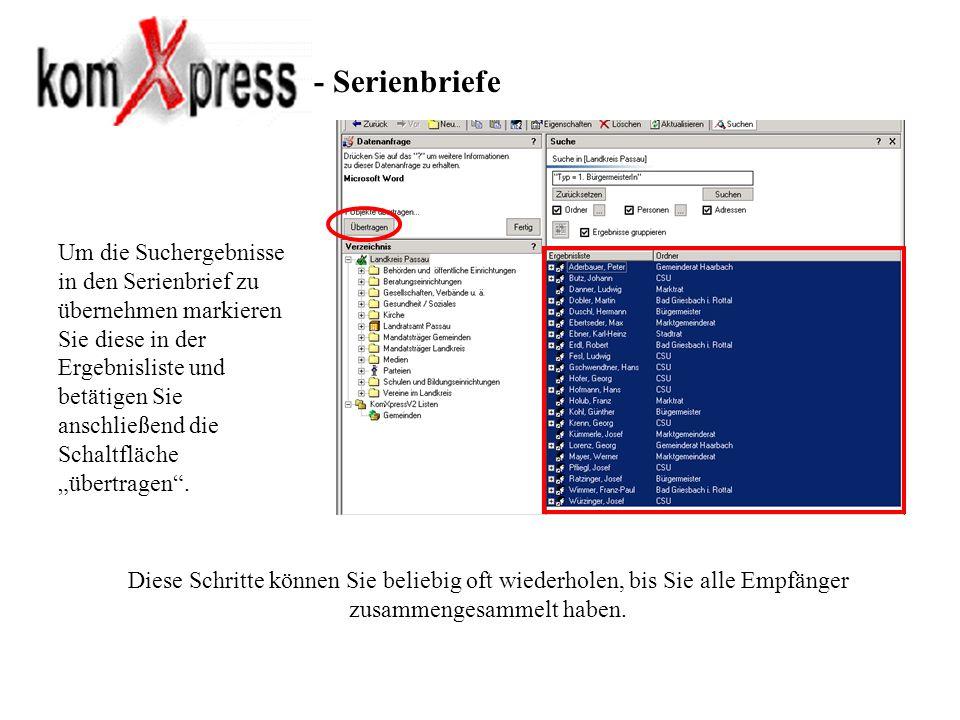 - Serienbriefe Um die Suchergebnisse in den Serienbrief zu übernehmen markieren Sie diese in der Ergebnisliste und betätigen Sie anschließend die Scha