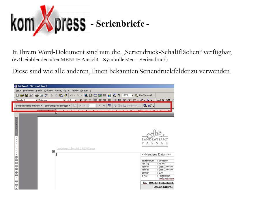 - Serienbriefe - In Ihrem Word-Dokument sind nun die Seriendruck-Schaltflächen verfügbar, (evtl. einblenden über MENUE Ansicht – Symbolleisten – Serie