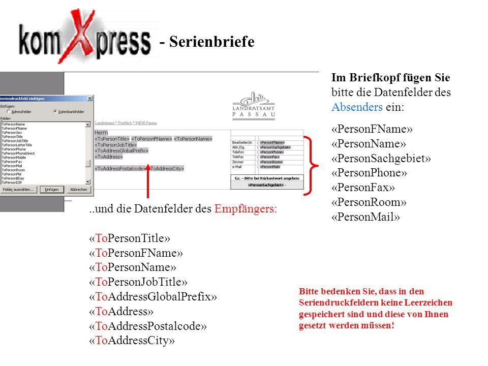 - Serienbriefe Im Briefkopf fügen Sie bitte die Datenfelder des Absenders ein: «PersonFName» «PersonName» «PersonSachgebiet» «PersonPhone» «PersonFax»