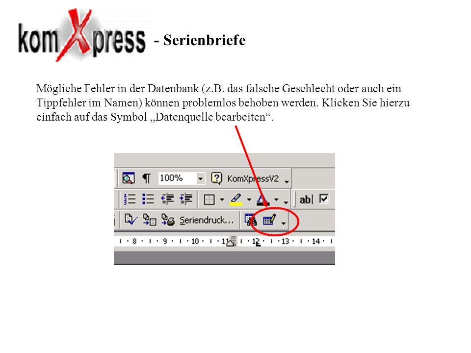 - Serienbriefe Mögliche Fehler in der Datenbank (z.B. das falsche Geschlecht oder auch ein Tippfehler im Namen) können problemlos behoben werden. Klic