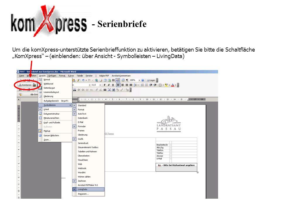 - Serienbriefe Um die komXpress-unterstützte Serienbrieffunktion zu aktivieren, betätigen Sie bitte die Schaltfläche KomXpress – (einblenden: über Ans