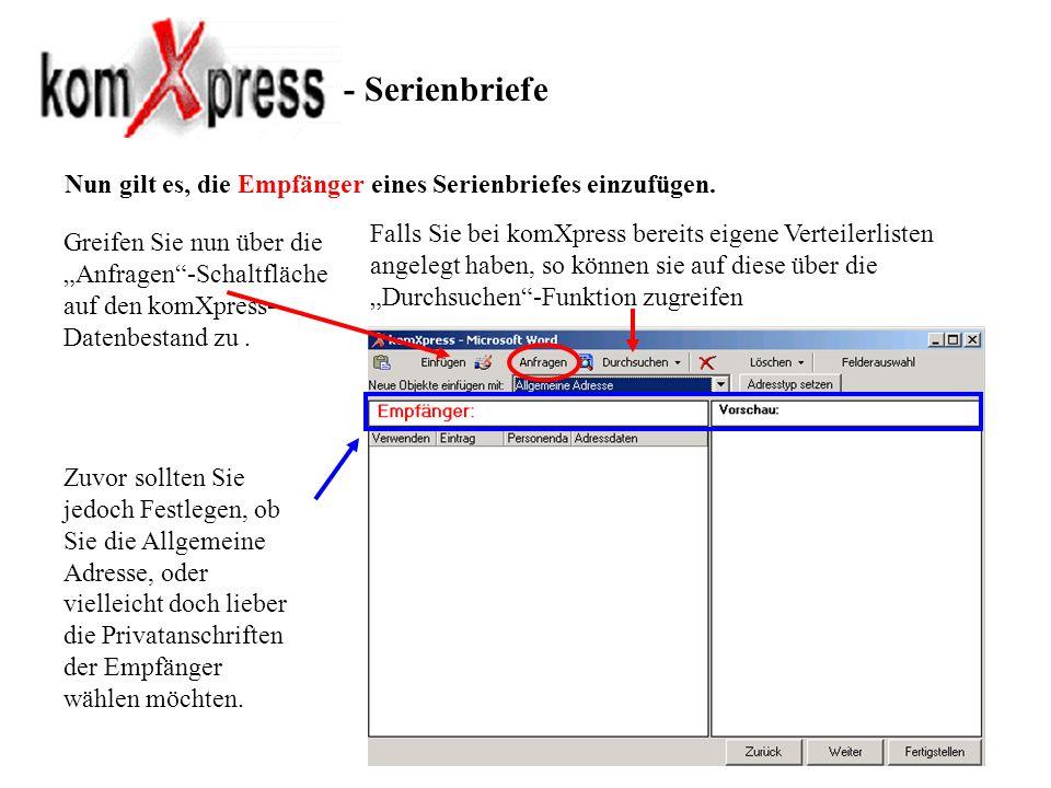 - Serienbriefe Nun gilt es, die Empfänger eines Serienbriefes einzufügen. Falls Sie bei komXpress bereits eigene Verteilerlisten angelegt haben, so kö