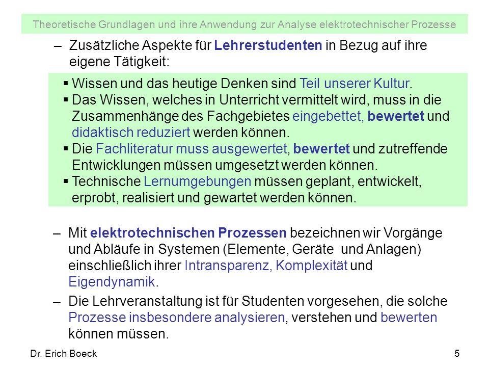 Theoretische Grundlagen und ihre Anwendung zur Analyse elektrotechnischer Prozesse Dr. Erich Boeck5 –Zusätzliche Aspekte für Lehrerstudenten in Bezug