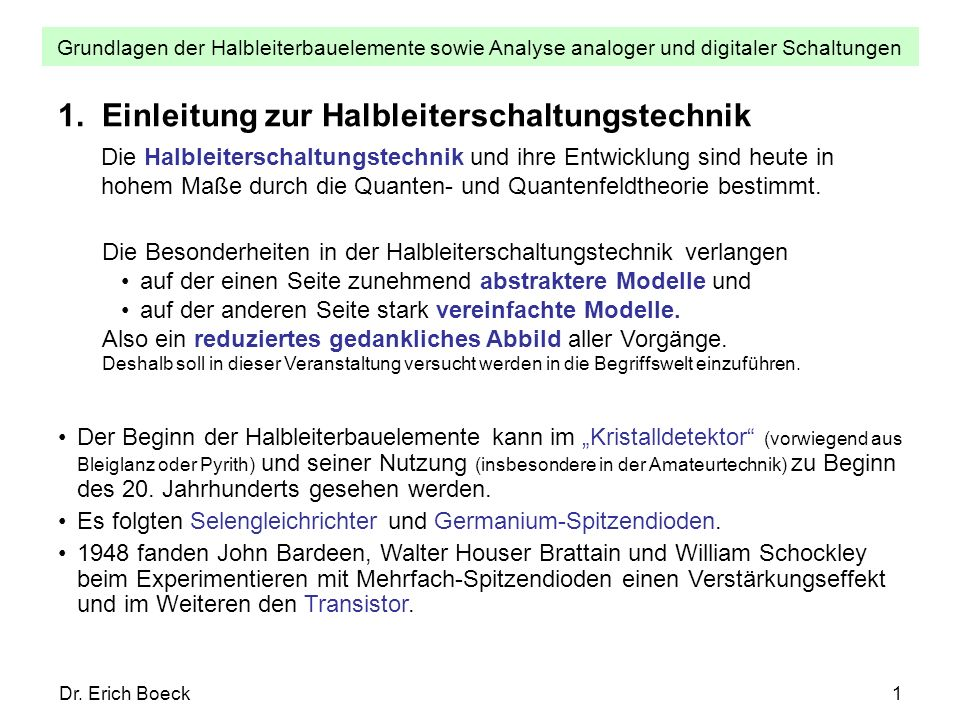 Grundlagen der Halbleiterbauelemente sowie Analyse analoger und digitaler Schaltungen Dr. Erich Boeck1 1. Einleitung zur Halbleiterschaltungstechnik D