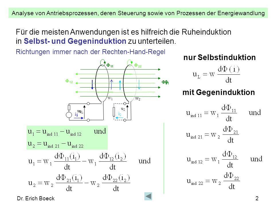 Analyse von Antriebsprozessen, deren Steuerung sowie von Prozessen der Energiewandlung Dr. Erich Boeck2 Für die meisten Anwendungen ist es hilfreich d