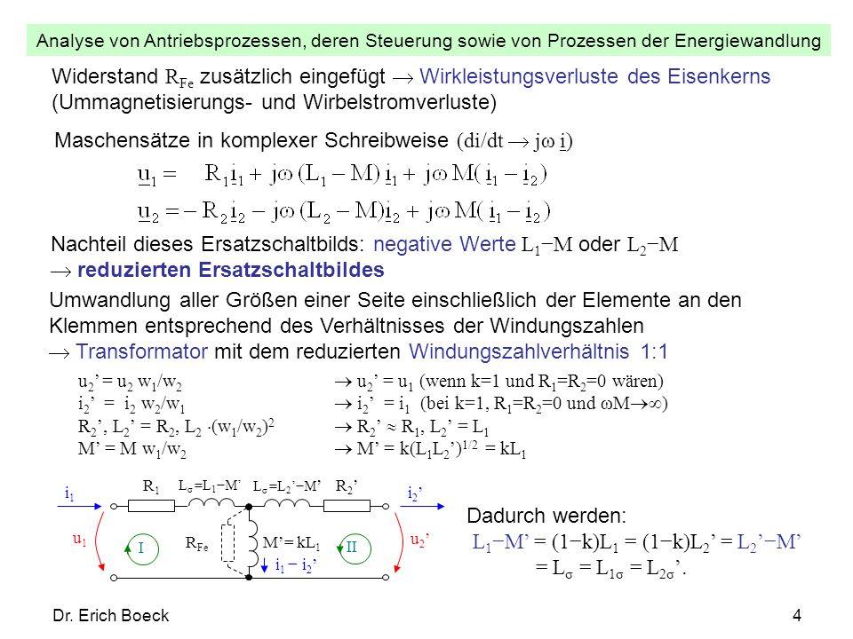 Analyse von Antriebsprozessen, deren Steuerung sowie von Prozessen der Energiewandlung Dr. Erich Boeck4 Widerstand R Fe zusätzlich eingefügt Wirkleist