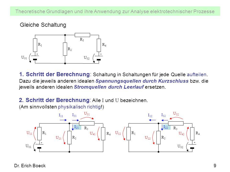 Theoretische Grundlagen und ihre Anwendung zur Analyse elektrotechnischer Prozesse Dr. Erich Boeck9 U 21 I 11 U 11 U 41 I 31 I 21 U 31 U 22 I 12 U 12