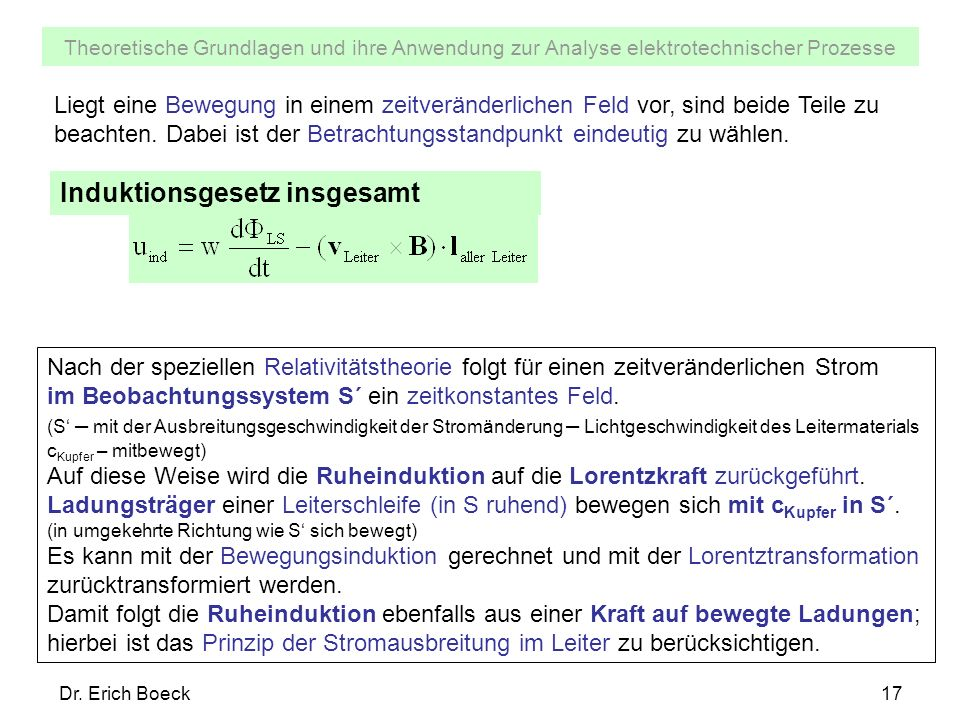Theoretische Grundlagen und ihre Anwendung zur Analyse elektrotechnischer Prozesse Dr. Erich Boeck17 Liegt eine Bewegung in einem zeitveränderlichen F