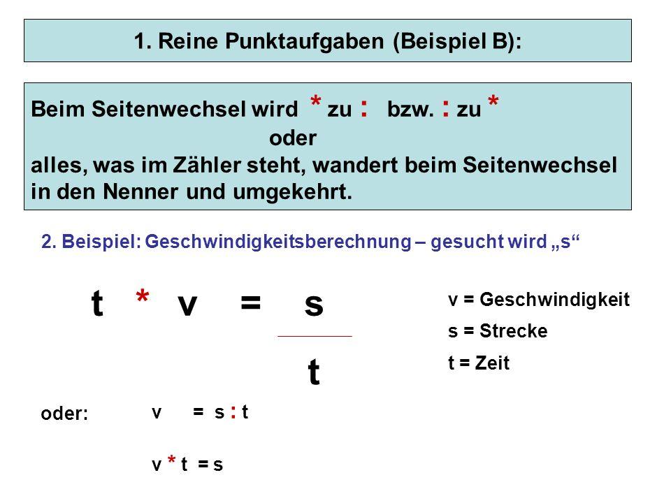 t 1. Reine Punktaufgaben (Beispiel B): Hinweis: Der Bruchstrich entspricht einem : - Zeichen Bsp.: 2ist das Gleiche wie 2 : 8 8 Beim Seitenwechsel wir