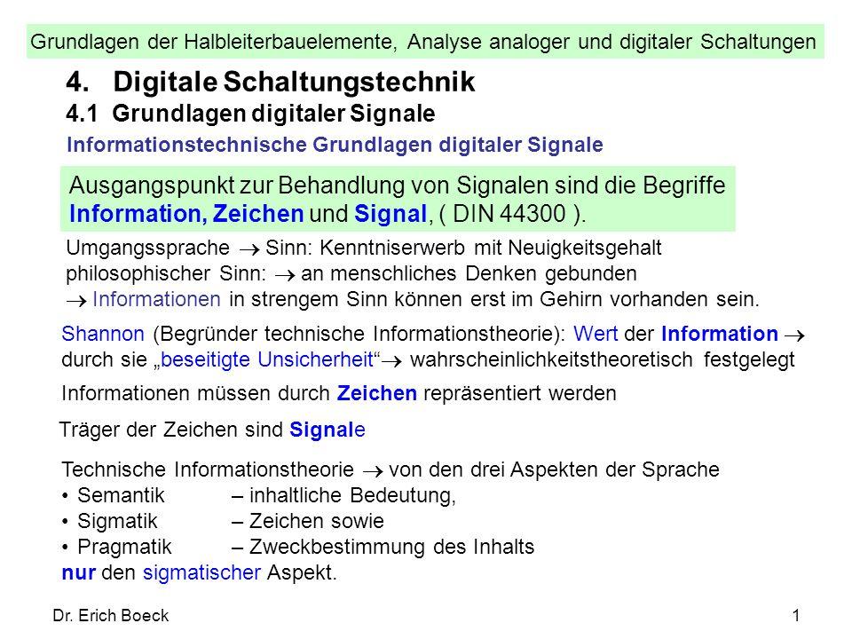 Grundlagen der Halbleiterbauelemente, Analyse analoger und digitaler Schaltungen Dr. Erich Boeck1 4.1 Grundlagen digitaler Signale 4. Digitale Schaltu