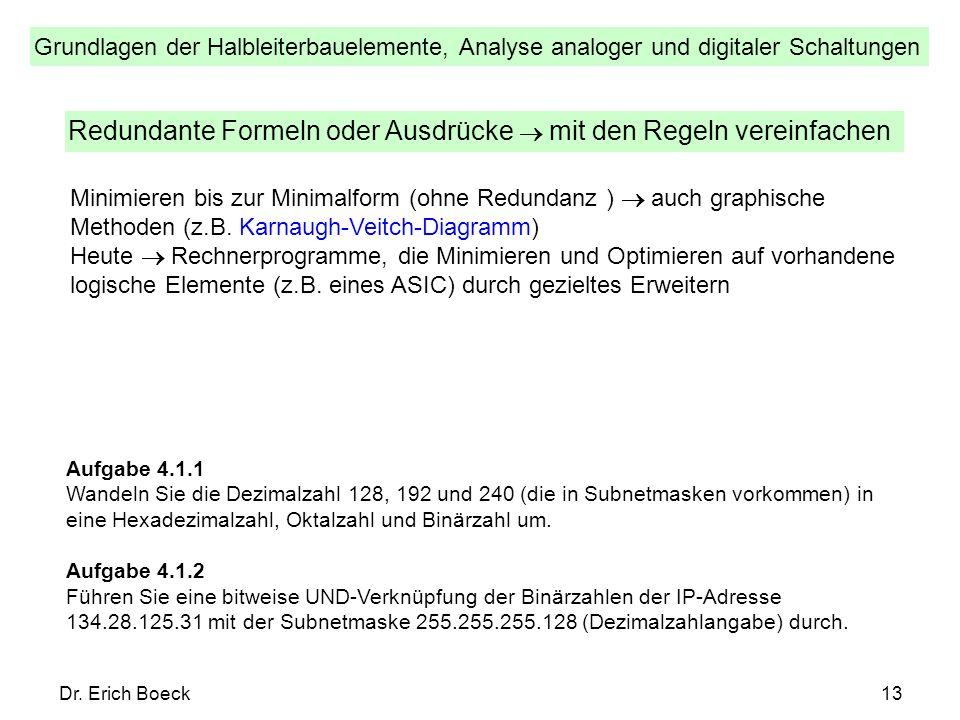 Grundlagen der Halbleiterbauelemente, Analyse analoger und digitaler Schaltungen Dr. Erich Boeck13 Redundante Formeln oder Ausdrücke mit den Regeln ve