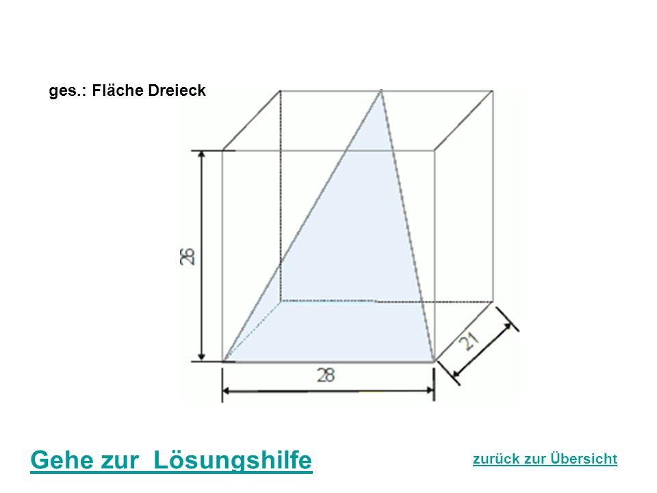 ges.: Fläche Dreieck Gehe zur Lösungshilfe zurück zur Übersicht