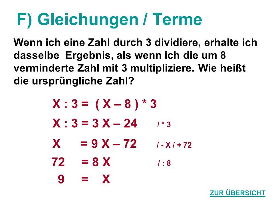 F) Gleichungen / Terme Wenn ich eine Zahl durch 3 dividiere, erhalte ich dasselbe Ergebnis, als wenn ich die um 8 verminderte Zahl mit 3 multipliziere.