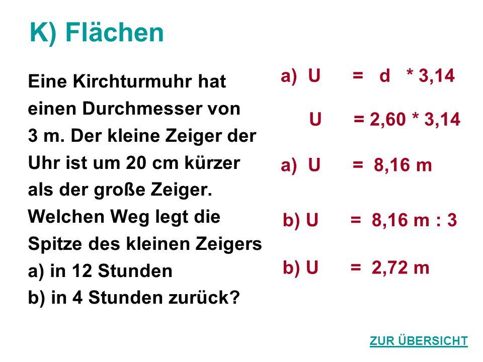 K) Flächen Eine Kirchturmuhr hat einen Durchmesser von 3 m.