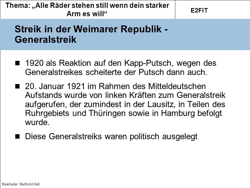 Thema: Alle Räder stehen still wenn dein starker Arm es will E2FIT Bearbeiter: Berthold Haß Streik im Nationalsozialismus Nach 1933 Gewerkschaften wurden zerschlagen Streik waren nicht möglich, nur noch Bummelstreik und Krankfeiern Der 1.