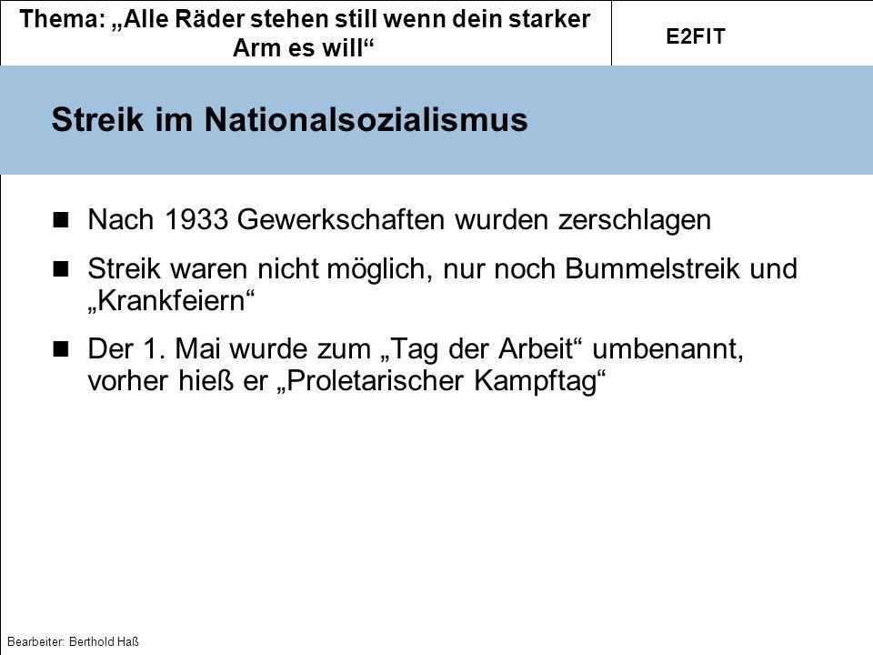 Thema: Alle Räder stehen still wenn dein starker Arm es will E2FIT Bearbeiter: Berthold Haß Streik in der DDR 1945 -> Freier Deutscher Gewerkschaftsbund (FDGB) gegründet -> Auftrag Disziplin und Produktivität zu überwachen 1953 kam es zum 1.