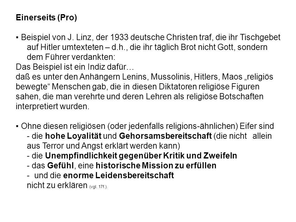 Einerseits (Pro) Beispiel von J. Linz, der 1933 deutsche Christen traf, die ihr Tischgebet auf Hitler umtexteten – d.h., die ihr täglich Brot nicht Go