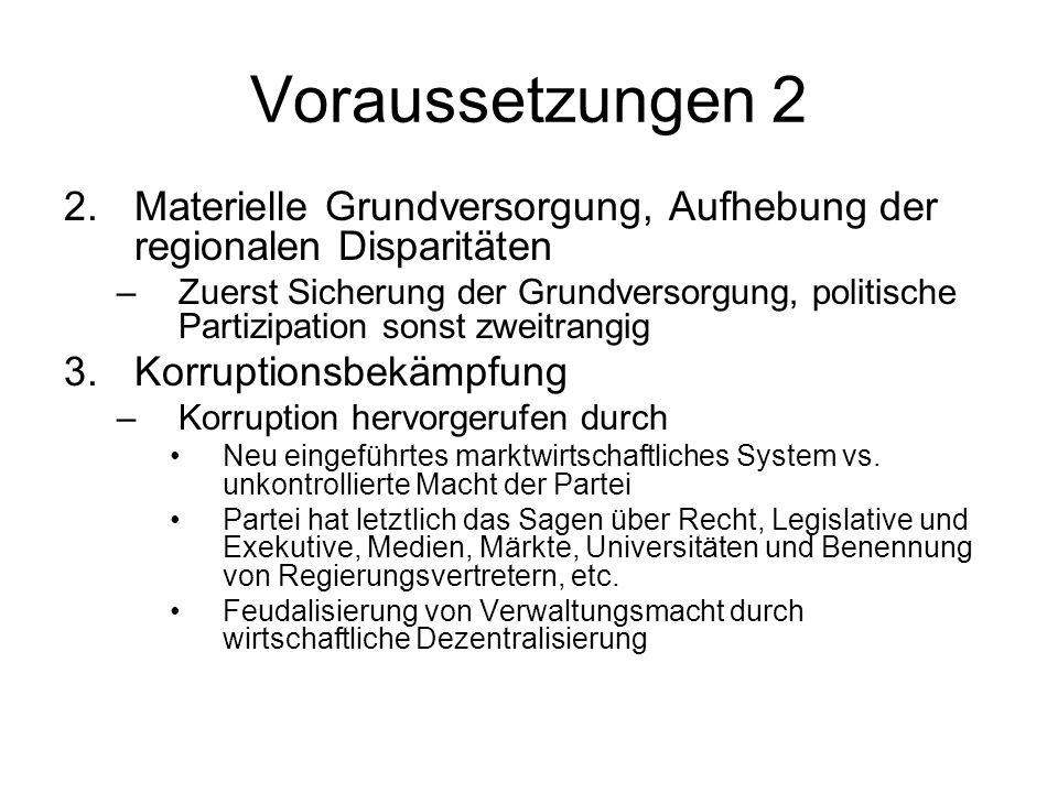 Voraussetzungen 2 2.Materielle Grundversorgung, Aufhebung der regionalen Disparitäten –Zuerst Sicherung der Grundversorgung, politische Partizipation