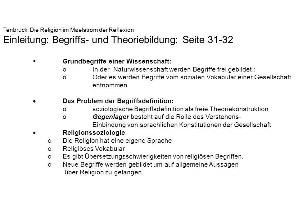 Tenbruck: Die Religion im Maelstrom der Reflexion Einleitung: Begriffs- und Theoriebildung: Seite 31-32 Grundbegriffe einer Wissenschaft: oIn der Natu