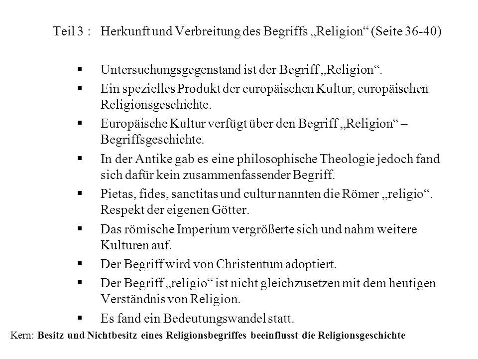 Teil 3 :Herkunft und Verbreitung des Begriffs Religion (Seite 36-40) Untersuchungsgegenstand ist der Begriff Religion. Ein spezielles Produkt der euro