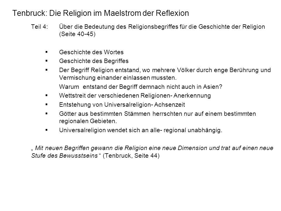 Tenbruck: Die Religion im Maelstrom der Reflexion Teil 5: Religionsbegriff und Religionsgeschichte in Europa (Seite 45-55) zeitliche Einordnung: römisches Reich Religio stand anfangs für den eigenen religiösen Brauch.