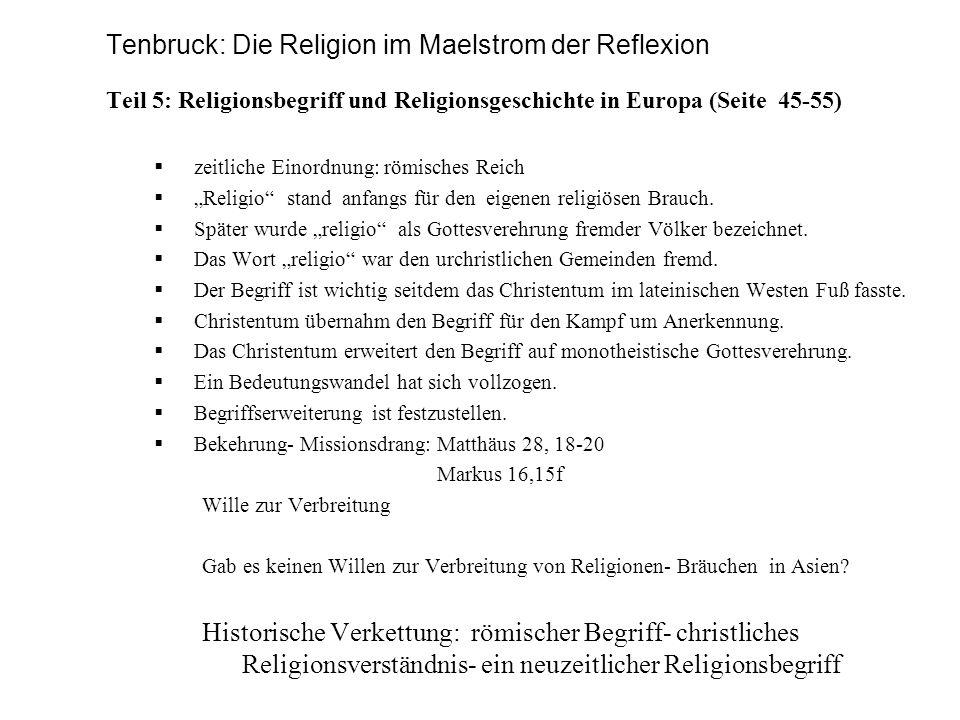 Tenbruck: Die Religion im Maelstrom der Reflexion Teil 5: Religionsbegriff und Religionsgeschichte in Europa (Seite 45-55) zeitliche Einordnung: römis
