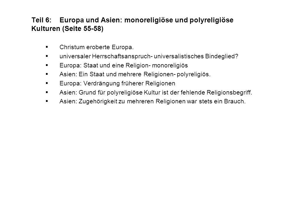 Teil 6:Europa und Asien: monoreligiöse und polyreligiöse Kulturen (Seite 55-58) Christum eroberte Europa. universaler Herrschaftsanspruch- universalis